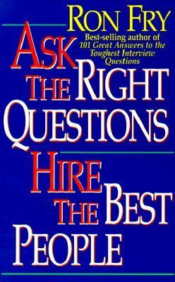 Ask the Right Questions Hire the Best People