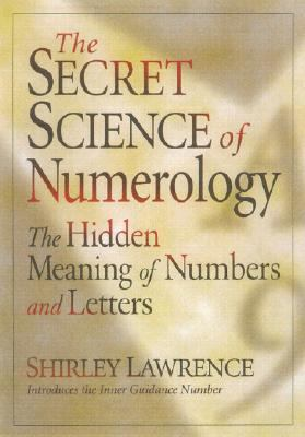 Secret Science of Numerology The Hidden Meaning of Numbers and Letters