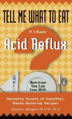 Tell Me What to Eat If I Have Acid Reflux Nutrition You Can Live With