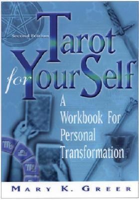 Tarot for Your Self A Workbook for Personal Transformation