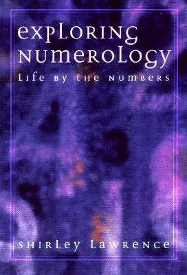 Exploring Numerology Life by the Numbers