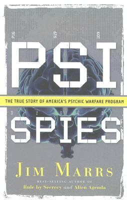 Psi Spies The True Story of America's Psychic Warfare Program