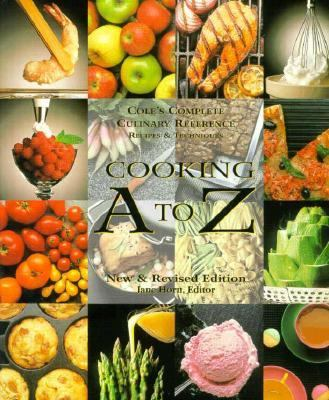 Cooking A to Z The Complete Culinary Reference Source