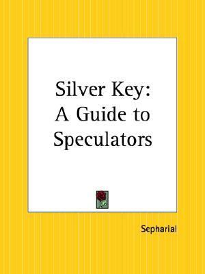 Silver Key A Guide to Speculators