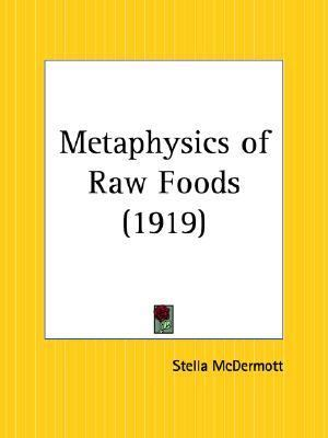 Metaphysics of Raw Foods (1919)