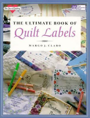 The Ultimate Book of Quilt Labels