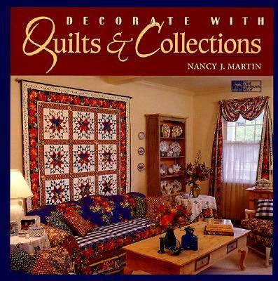 Decorate with Quilts and Collections - Nancy J. Martin - Hardcover