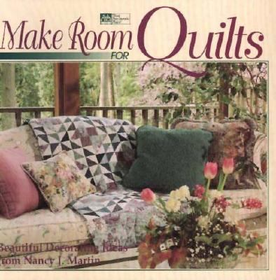 Make Room for Quilts Beautiful Decorating Ideas from Nancy J. Martin