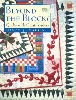 Beyond the Blocks Quilts With Great Borders