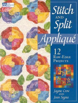 Stitch and Split Applique 12 Raw-Edge Projects