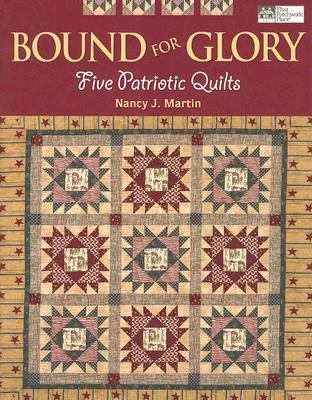 Bound for Glory Five Patriotic Quilts