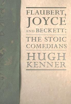 Flaubert, Joyce And Beckett The Stoic Comedians