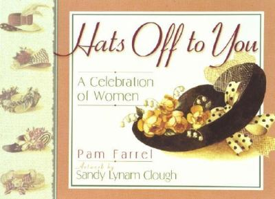Hats Off to You A Celebration of Women