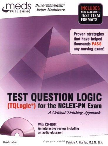 Test Question Logic (TQLogic) for the NCLEX-PN Exam, Third Edition