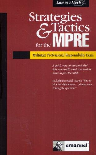 Strategies & Tactics for the Mpre: Multistate Professional Responsibility Exam (Strategies & Tactics Series)