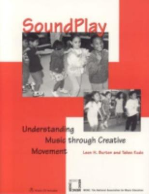 Soundplay Understanding Music Through Creative Movement