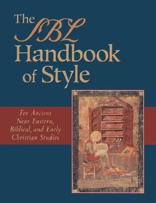 Sbl Handbook of Style For Ancient Near Eastern, Biblical & Early Christian Studies