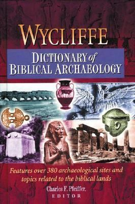Wycliffe Dictionary of Biblical Archaeology