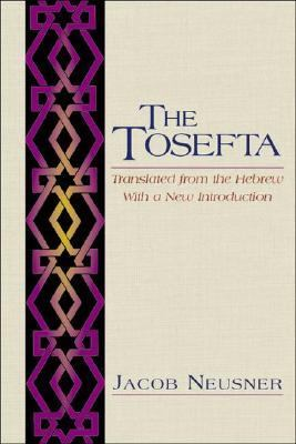 Tosefta Translated from the Hebrew, With a New Introduction
