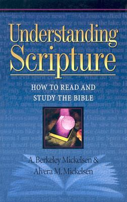 Understanding Scripture How to Read and Study the Bible