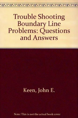 Trouble Shooting Boundary Line Problems: Questions and Answers