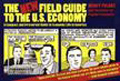 New Field Guide to the U.S. Economy A Compact and Irreverent Guide to Economic Life in America - Folbre, Nancy, Center for Popular Economics Staff pdf epub