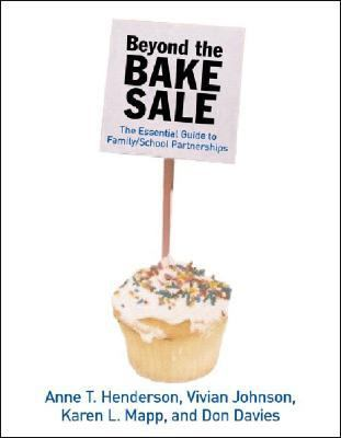 Beyond the Bake Sale The Essential Guide to Family/school Partnerships