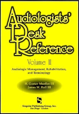 Audiologists Desk Reference