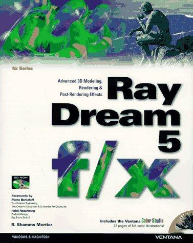 Raydream 5 F/X: Advanced 3d Modeling, Rendering & Post-Rendering Effects