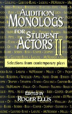 Audition Monologs for Student Actors 2 Selections from Contemporary Plays