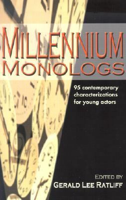 Millennium Monologs 95 Contemporary Characterizations for Young Actors