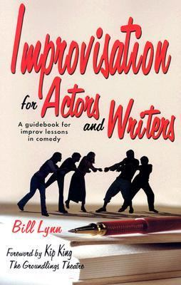 Improvisation for Actors and Writers A Guidebook for Improv Lessons in Comedy