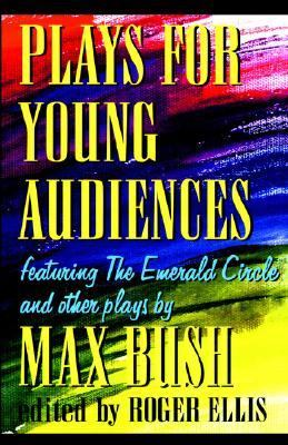 Plays for Young Audiences Featuring the Emerald Circle And Other Plays