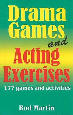 Drama Games and Acting Exercises: 177 Games and Activities