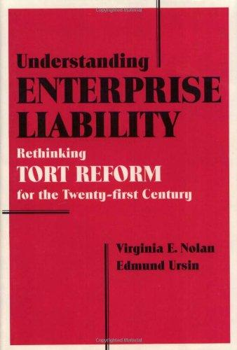 Understanding Enterprise Liability: Rethinking Tort Reform for the Twenty-First Century