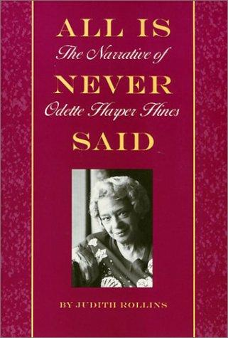 All Is Never Said: The Story of Odette Harper Hines