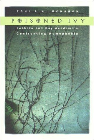 Poisoned Ivy: Lesbian and Gay Academics Confronting Homophobia