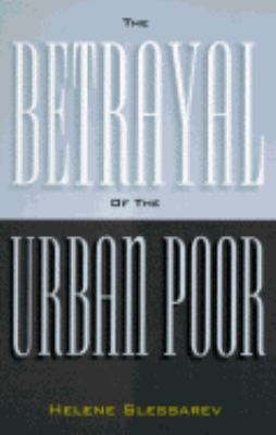 Betrayal of the Urban Poor