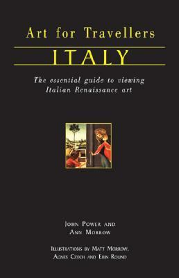 Italy The Essential Guide to Viewing Italian Renaissance Art