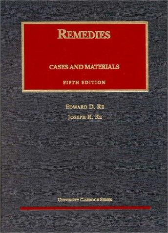 Remedies: Cases and Materials (University Casebook)