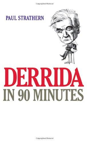 Derrida in 90 Minutes: Philosophers in 90 Minutes (Philsophers in 90 Minutes)