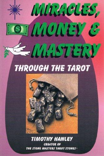Miracles, Money & Mastery Through the Tarot
