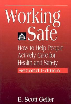Working Safe How to Help People Actively Care for Health and Safety