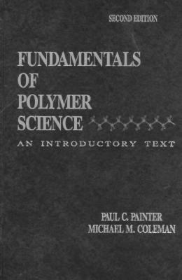 Fundamentals of Polymer Science An Introductory Text