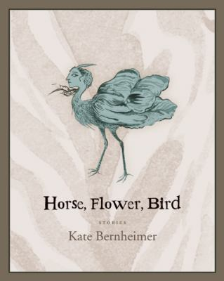 Horse, Flower, Bird : Stories