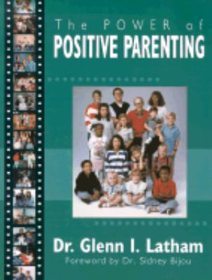 Power of Positive Parenting A Wonderful Way to Raise Children