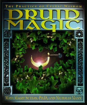 Druid Magic The Practice of Celtic Wisdom