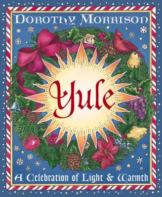Yule A Celebration of Light and Warmth