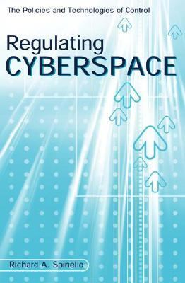 Regulating Cyberspace The Policies and Technologies of Control