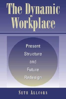 Dynamic Workplace Present Structure and Future Redesign